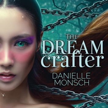 The Dream Crafter audiobook by Danielle Monsch