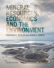 Mineral Resources, Economics and the Environment ebook by Kesler, Stephen