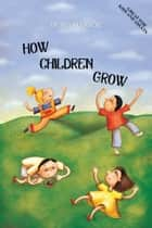 HOW CHILDREN GROW ebook by ĐURO MARIČIĆ