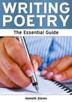 Writing Poetry: The Essential Guide ebook by Kenneth Steven