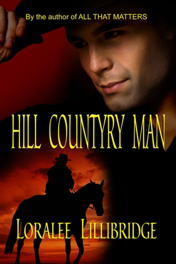 Hill Country Man ebook by Loralee Lillibridge