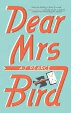 Dear Mrs Bird - The Debut Sunday Times Bestseller ebook by AJ Pearce