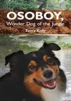 Osoboy, Wonder Dog of the Jungle ebook by