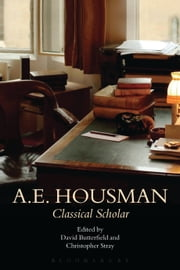 A.E. Housman - Classical Scholar ebook by David Butterfield,Christopher Stray