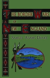 Border Wars of New England ebook by Drake, Samuel
