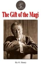 The Gift of the Magi by O. Henry (FREE Audiobook Included!) ebook by O. Henry