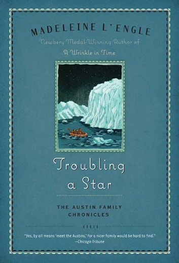 Troubling a Star - The Austin Family Chronicles, Book 5 ebook by Madeleine L'Engle