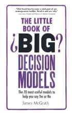 The Little Book of Big Decision Models ebook by Dr Jim McGrath