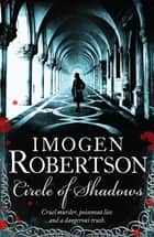 Circle of Shadows eBook by Imogen Robertson