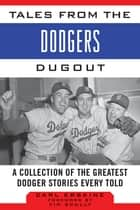 Tales from the Dodgers Dugout ebook by Carl Erskine,Vin Scully