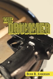 The Drummer ebook by Burr B. Anderson