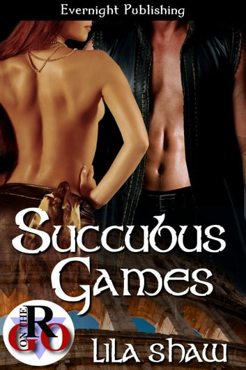 Succubus Games ebook by Lila Shaw