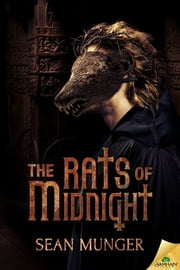 The Rats of Midnight ebook by Sean Munger
