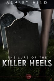 Lure of the Killer Heels ebook by Ashley Hind