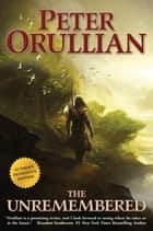 The Unremembered ebook by Peter Orullian