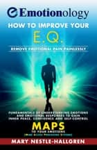 Emotionoloy: How to Improve your E.Q. ebook by Mary Nestle-Hallgren