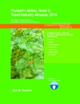Plunkett's Airline, Hotel & Travel Industry Almanac 2014 ebook by Plunkett, Jack W.