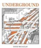 Underground ebook by David Macaulay