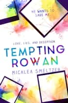 Tempting Rowan - Trace + Olivia, #3 ebook by Micalea Smeltzer
