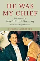 He Was My Chief ebook by Schroeder, Christa