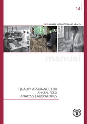 Quality Assurance for Animal Feed Analysis Laboratories ebook by FAO