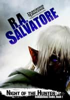 Night of the Hunter - Companions Codex, I ebook by R.A. Salvatore