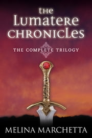 The Lumatere Chronicles - The Complete Trilogy ebook by Melina Marchetta