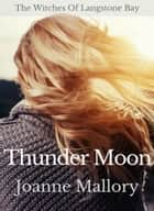 Thunder Moon eBook by Joanne Mallory
