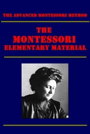 The Montessori Elementary Material (Illustrated) ebook by Maria Montessori