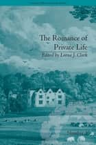The Romance of Private Life - by Sarah Harriet Burney ebook by Lorna Clark