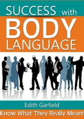 Success with Body Language ebook by Edith Garfield