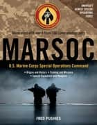 MARSOC: U.S. Marine Corps Special Operations Command ebook by Fred Pushies