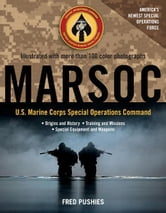MARSOC: U.S. Marine Corps Special Operations Command - U.S. Marine Corps Special Operations Command ebook by Fred Pushies