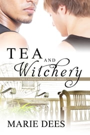 Tea and Witchery ebook by Dees, Marie