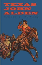 Texas John Alden ebook by Robert E. Howard