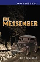 The Messenger (Sharp Shades 2.0) ebook by John Townsend
