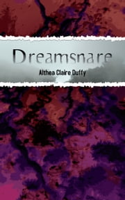 Dreamsnare ebook by Althea Claire Duffy