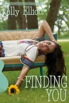 Finding You - Love Wanted in Texas, #4 ebook by Kelly Elliott