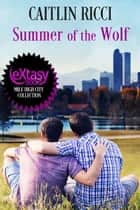 Summer of the Wolf ebook by Caitlin Ricci