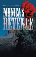 Monica's Revenge ebook by Patricia Murphy