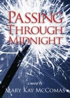 Passing Through Midnight ebook by Mary Kay McComas