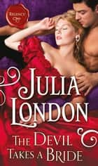 The Devil Takes a Bride (The Cabot Sisters, Book 2) ebook by Julia London