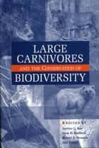 Large Carnivores and the Conservation of Biodiversity ebook by Justina Ray, Justina Ray, Robert Steneck,...
