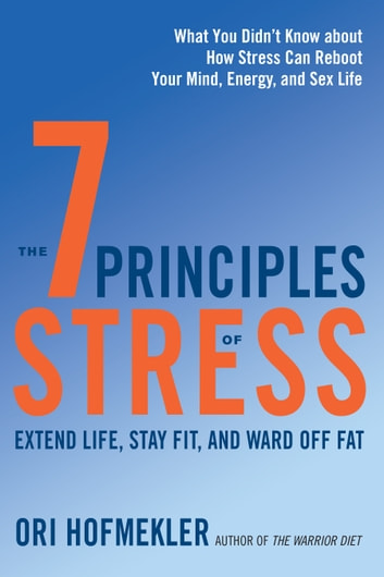 the 7 principles of stress ori hofmekler 9781623171827 楽天kobo