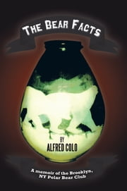 The Bear Facts ebook by Alfred Colo