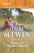 Return to Marker Ranch ebook by Claire McEwen