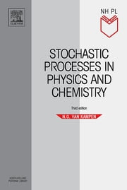 Stochastic Processes in Physics and Chemistry ebook by N.G. Van Kampen