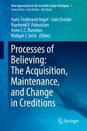 Processes of Believing: The Acquisition, Maintenance, and Change in Creditions ebook by