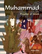Muhammad: Prophet of Islam ebook by Jessica Cohn
