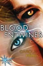 Blood Entwines ebook by Caroline Healy